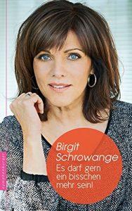 Birgit Schrowange – Es darf gern ein bisschen mehr sein!